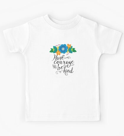 Have Courage and Be Kind Kids Tee