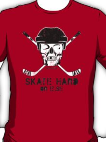 Hockey Skull Skate Hard T-Shirt