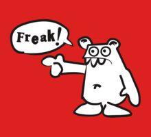 You... f-f-f-freak!