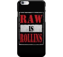 Raw is Rollins iPhone Case/Skin