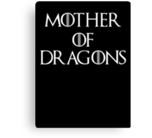 Mother of Dragons II Canvas Print