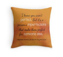 I know you aren't perfect Throw Pillow