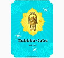 Buddha-tude Unisex T-Shirt