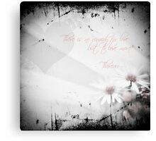There Is No Remedy Canvas Print