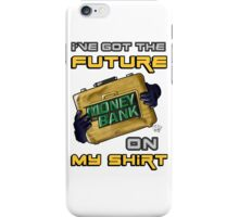 I've got the future on my shirt ! iPhone Case/Skin