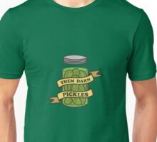 Them darn pickles Unisex T-Shirt