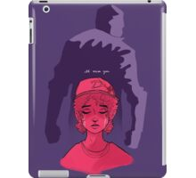 I'll Miss You iPad Case/Skin