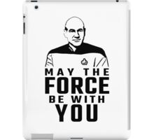 "Jean Luc Picard - ""May The Force Be With You"" iPad Case/Skin"