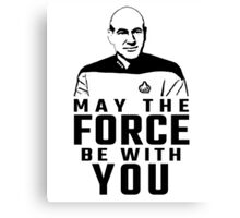 "Jean Luc Picard - ""May The Force Be With You"" Canvas Print"