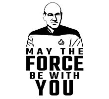 "Jean Luc Picard - ""May The Force Be With You"" Photographic Print"