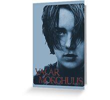Arya Stark - Valar Morghulis Greeting Card