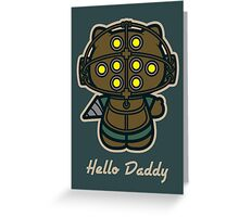 Hello Daddy Greeting Card