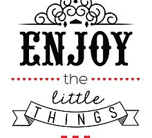 Enjoy the little things by onebouncingsoul