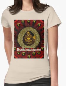 Buddha smiles today Womens Fitted T-Shirt