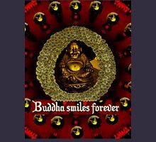 Buddha smiles today Unisex T-Shirt