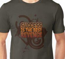 Success is the best REVENGE! Unisex T-Shirt