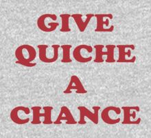 Give Quiche A Chance - Red Dwarf Inspired T-Shirt Rimmer Quote Sticker by deanworld