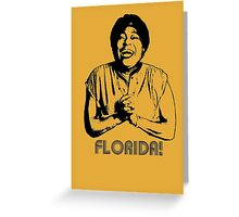 Florida! Greeting Card