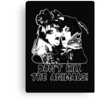 Don't Kill The Animals (dark style) Canvas Print