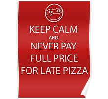 Keep Calm About Late Pizza Poster
