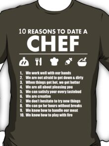 10 Reasons To Date A Chef - Funny Tshirts T-Shirt