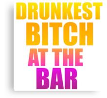 drunkest Canvas Print