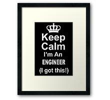 Keep Calm I'm An Engineer I Got This - TShirts & Hoodies Framed Print