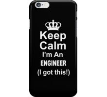 Keep Calm I'm An Engineer I Got This - Limited Edition Tshirt iPhone Case/Skin