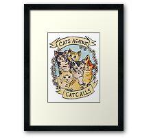 Cats Against Cat Calls Framed Print