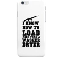 i know how to load more than a washer and dryer iPhone Case/Skin