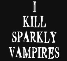 I Kill Sparkly Vampires - Shirt by FunShirtShop