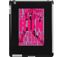 a woman can only run as fast as her boobs will allow her iPad Case/Skin