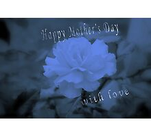 Happy Mother's Day with love. Photographic Print