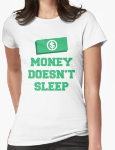 Money Doesn't Sleep Design Womens Fitted T-Shirt