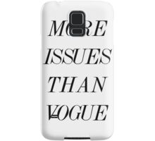 More Issues Than Vogue (Text) Samsung Galaxy Case/Skin