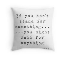 Stand Up For Something Throw Pillow