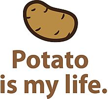 Potato is my life. Photographic Print