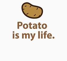 Potato is my life. Unisex T-Shirt