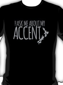 Go Ahead ask me about my ACCENT cute kiwi New Zealand map T-Shirt