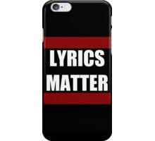 Lyrics Matter  iPhone Case/Skin