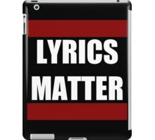 Lyrics Matter  iPad Case/Skin