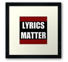 Lyrics Matter  Framed Print