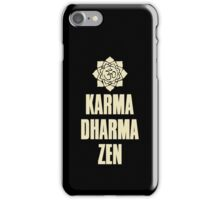 Karma Dharma Zen iPhone Case/Skin