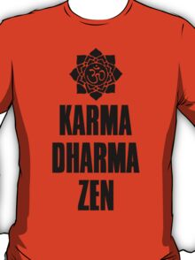 Karma Dharma Zen T-Shirt