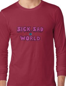 Sick, Sad World (Plain pink) Long Sleeve T-Shirt