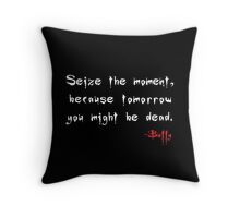 Seize the Day - Says Buffy Throw Pillow