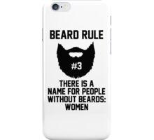 Beard Rule #3 iPhone Case/Skin