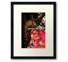 Beauty for Ashes Framed Print
