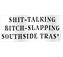 """The Shit-Talking, Bitch-Slapping Piece of Southside Trash I Fell For"" Poster"