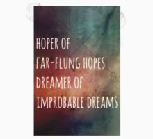 Hoper of far flung hopes, dreamer of impossible dreams Kids Clothes